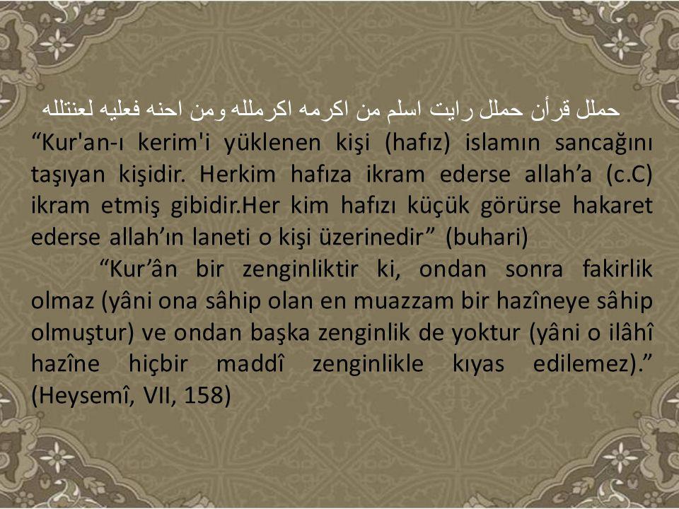 """حملل قرأن حملل رايت اسلم من اكرمه اكرملله ومن احنه فعليه لعنتلله """"Kur'an-ı kerim'i yüklenen kişi (hafız) islamın sancağını taşıyan kişidir. Herkim haf"""