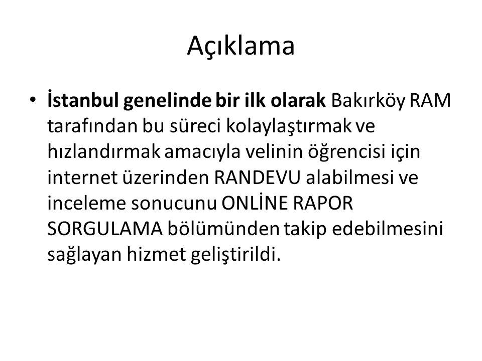Açıklama İstanbul genelinde bir ilk olarak Bakırköy RAM tarafından bu süreci kolaylaştırmak ve hızlandırmak amacıyla velinin öğrencisi için internet ü