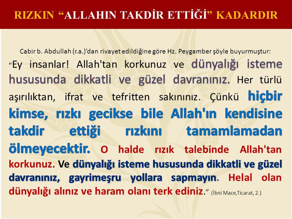 """RIZKIN """"ALLAHIN TAKDİR ETTİĞİ"""" KADARDIR"""