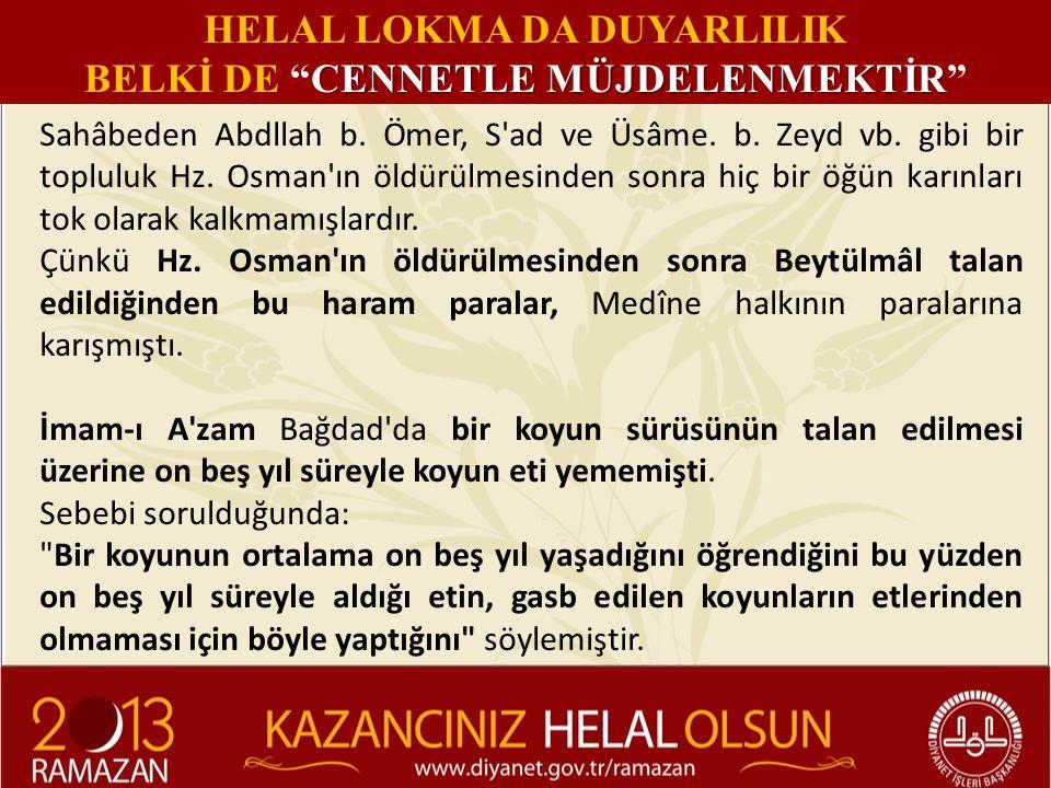 Sahâbeden Abdllah b. Ömer, S'ad ve Üsâme. b. Zeyd vb. gibi bir topluluk Hz. Osman'ın öldürülmesinden sonra hiç bir öğün karınları tok olarak kalkmamış