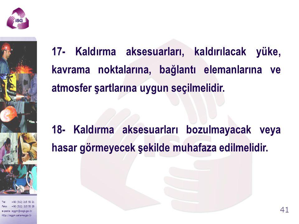 40 Tel: +90 (312) 215 50 21 Faks: +90 (312) 215 50 28 e-posta: isggm@csgb.gov.tr http://isggm.calisma.gov.tr