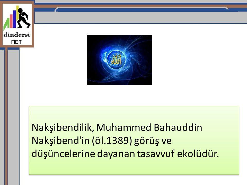 Nakşibendilik, Muhammed Bahauddin Nakşibend'in (öl.1389) görüş ve düşüncelerine dayanan tasavvuf ekolüdür.