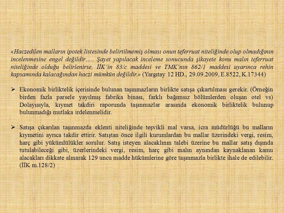 «Haczedilen malların ipotek listesinde belirtilmemiş olması onun teferruat niteliğinde olup olmadığının incelenmesine engel değildir…..