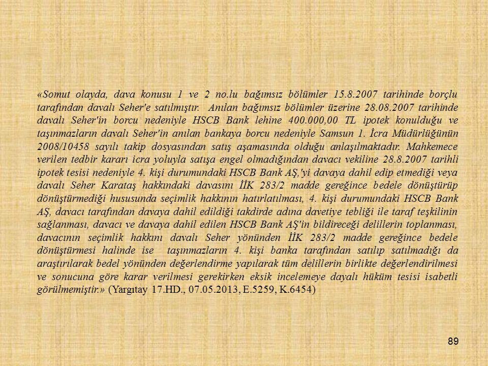 «Somut olayda, dava konusu 1 ve 2 no.lu bağımsız bölümler 15.8.2007 tarihinde borçlu tarafından davalı Seher e satılmıştır.
