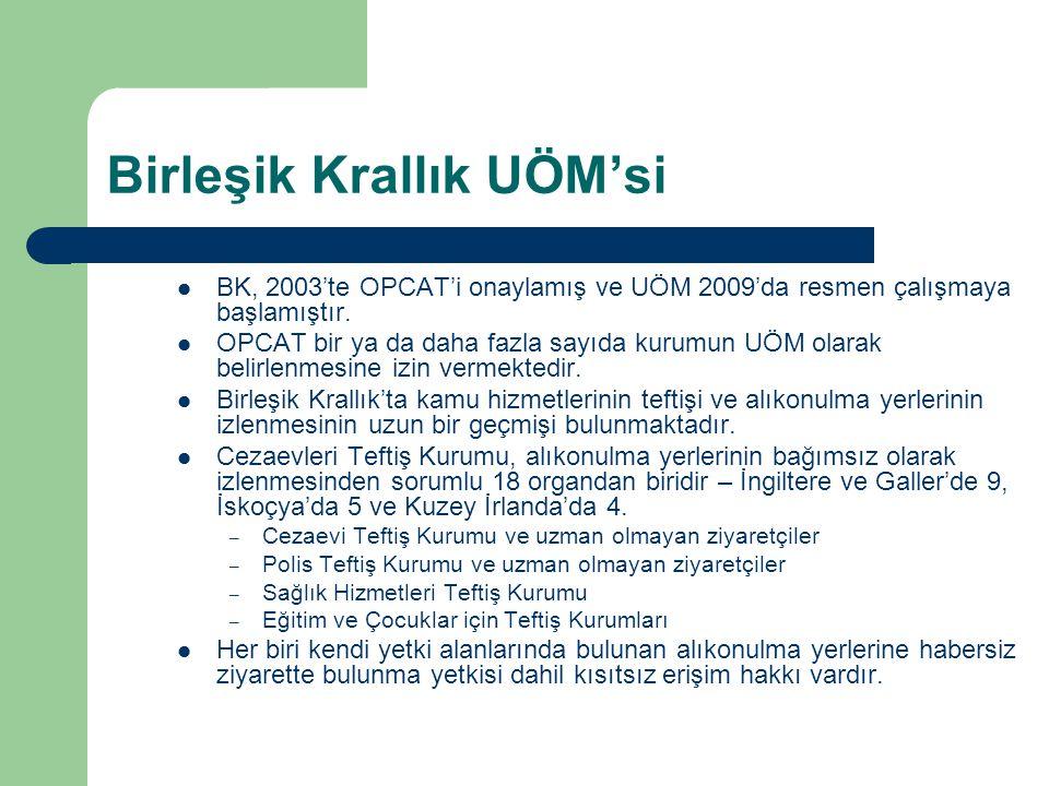 Birleşik Krallık UÖM'si BK, 2003'te OPCAT'i onaylamış ve UÖM 2009'da resmen çalışmaya başlamıştır. OPCAT bir ya da daha fazla sayıda kurumun UÖM olara