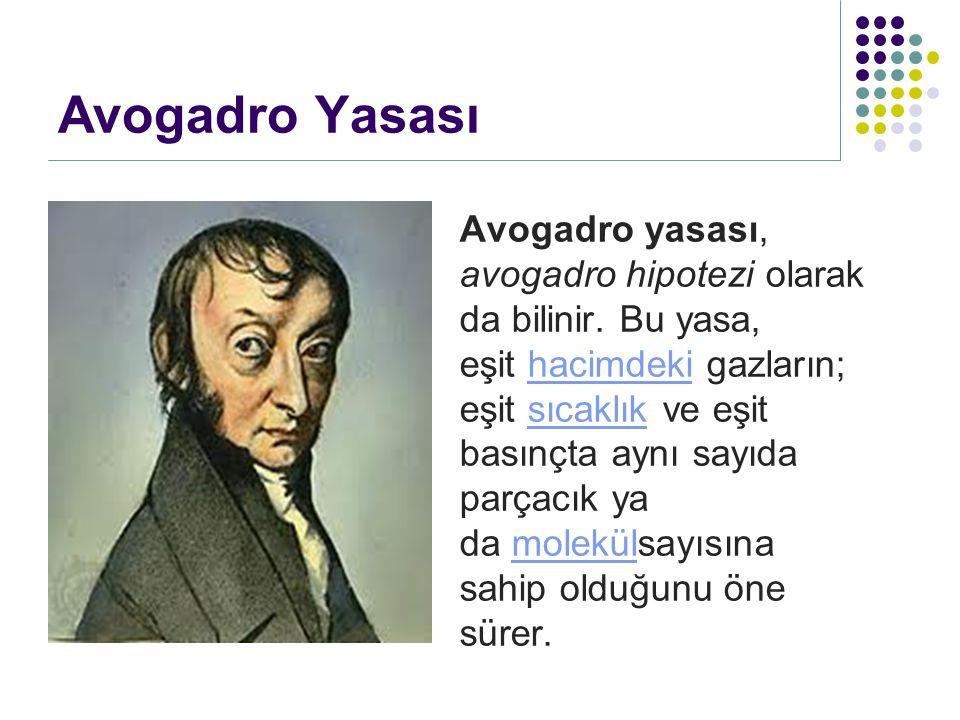 Avogadro Yasası Avogadro yasası, avogadro hipotezi olarak da bilinir. Bu yasa, eşit hacimdeki gazların; eşit sıcaklık ve eşit basınçta aynı sayıda par