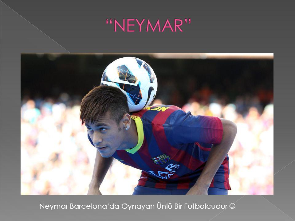 Neymar Barcelona'da Oynayan Ünlü Bir Futbolcudur