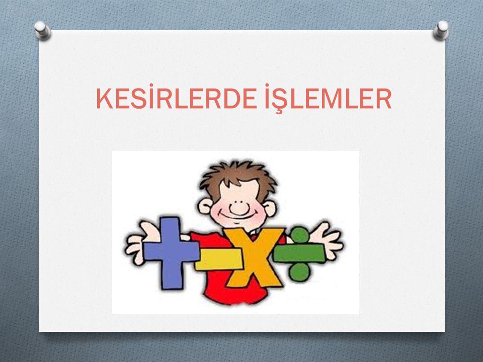 KESİRLERDE İŞLEMLER