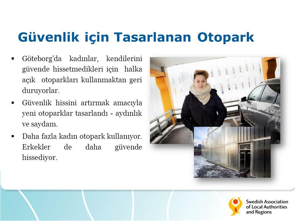 Güvenlik için Tasarlanan Otopark  Göteborg'da kadınlar, kendilerini güvende hissetmedikleri için halka açık otoparkları kullanmaktan geri duruyorlar.
