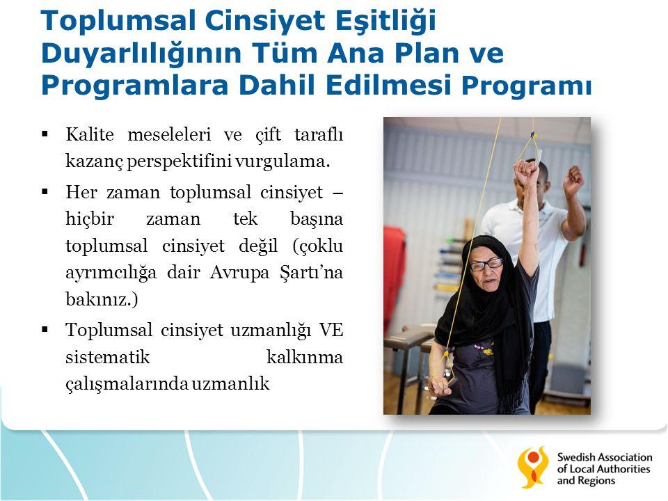 Toplumsal Cinsiyet Eşitliği Duyarlılığının Tüm Ana Plan ve Programlara Dahil Edilmesi Programı  Kalite meseleleri ve çift taraflı kazanç perspektifini vurgulama.