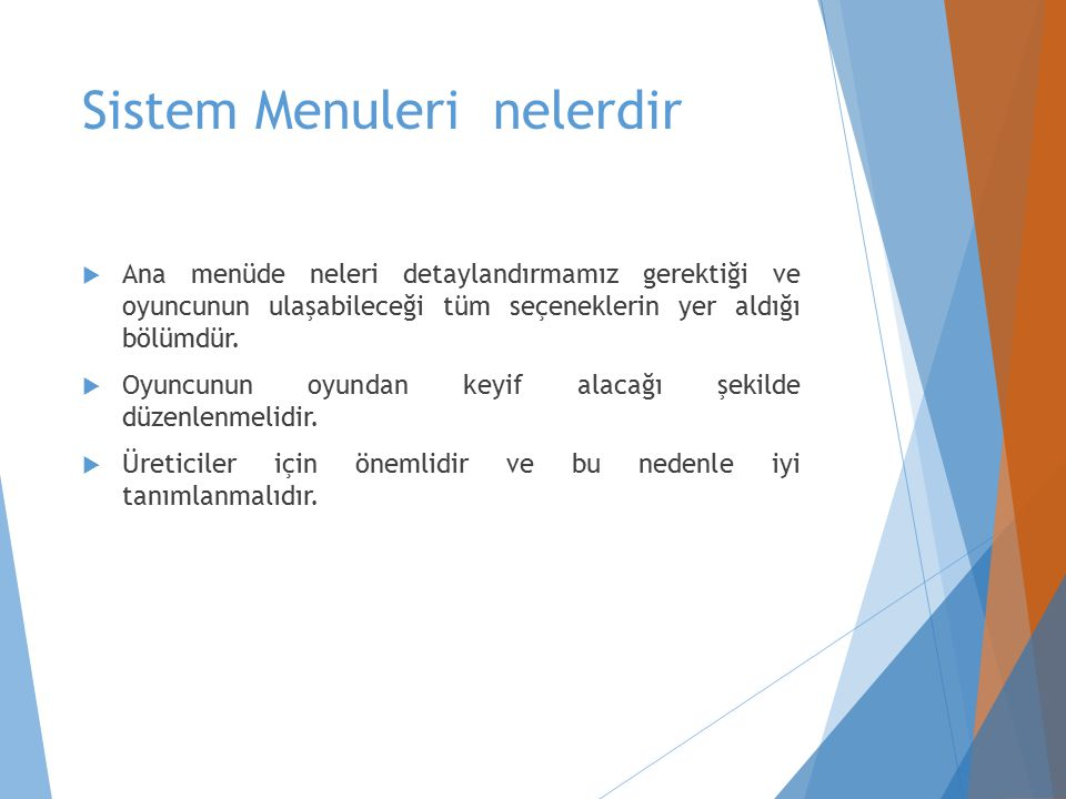 Sistem Menuleri nelerdir  Ana menüde neleri detaylandırmamız gerektiği ve oyuncunun ulaşabileceği tüm seçeneklerin yer aldığı bölümdür.  Oyuncunun o
