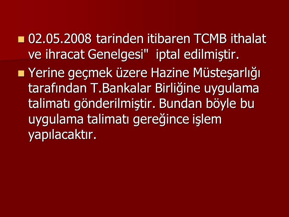 02.05.2008 tarinden itibaren TCMB ithalat ve ihracat Genelgesi