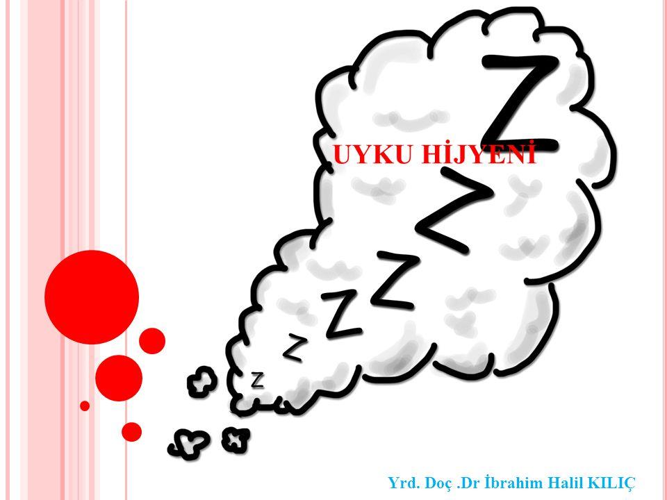 Uykuya gitmeden hemen önce gevşeme egzersizleri yapın (Kas gevşetme, hoşunuza giden hayaller, masaj, ılık banyo vb.)