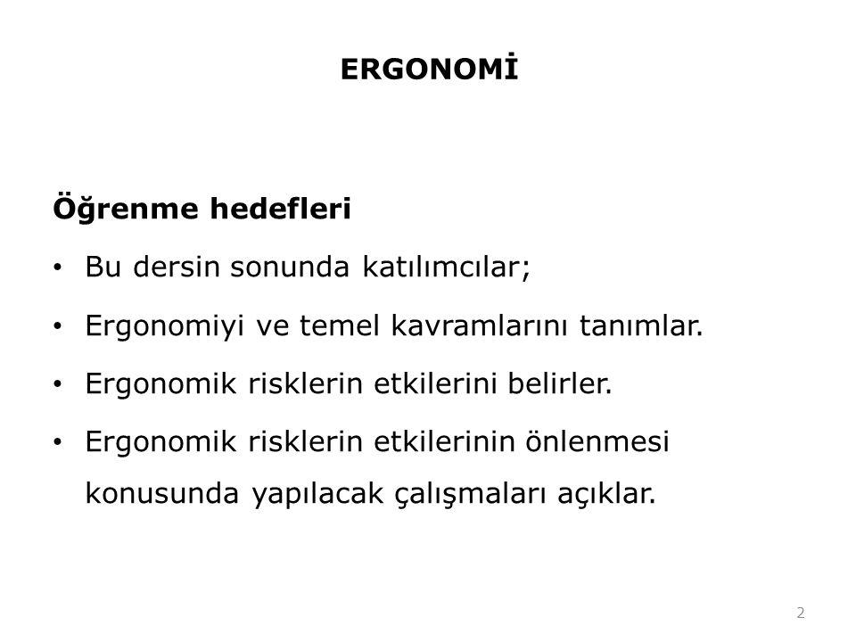 2.ERGONOMİDE FİZYOLOJİK ÇALIŞMA YERİ DÜZENLEME 3.