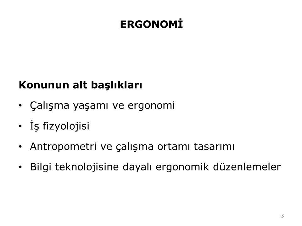 2.ERGONOMİDE FİZYOLOJİK ÇALIŞMA YERİ DÜZENLEME 64 Şekil 12.