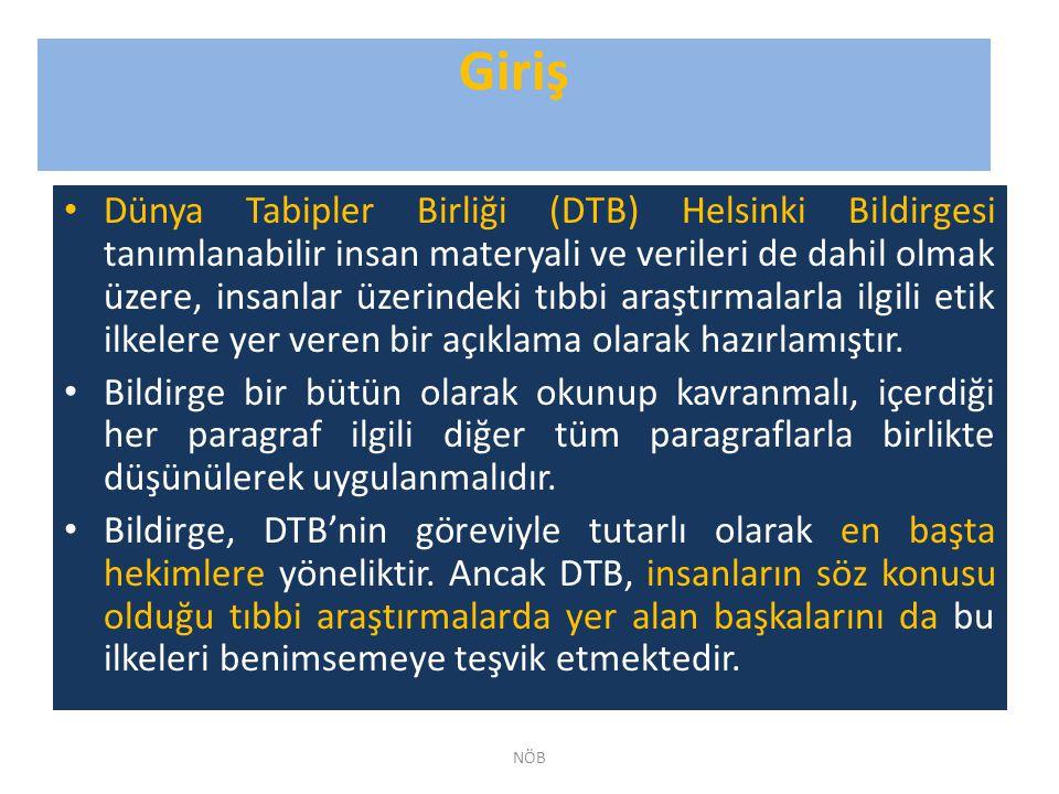 Giriş Dünya Tabipler Birliği (DTB) Helsinki Bildirgesi tanımlanabilir insan materyali ve verileri de dahil olmak üzere, insanlar üzerindeki tıbbi araş