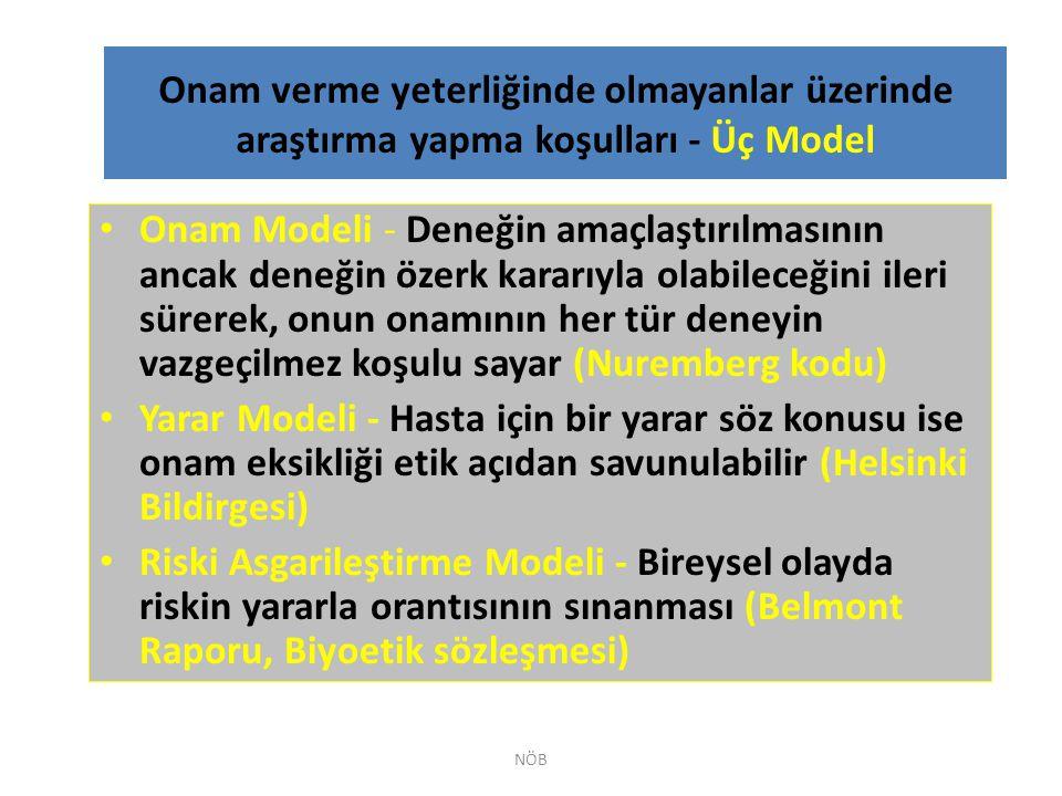Onam verme yeterliğinde olmayanlar üzerinde araştırma yapma koşulları - Üç Model Onam Modeli - Deneğin amaçlaştırılmasının ancak deneğin özerk kararıy