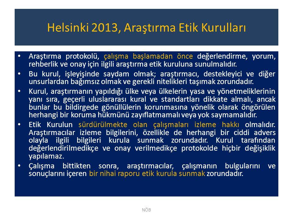 Helsinki 2013, Araştırma Etik Kurulları Araştırma protokolü, çalışma başlamadan önce değerlendirme, yorum, rehberlik ve onay için ilgili araştırma eti