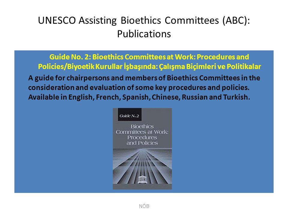 UNESCO Assisting Bioethics Committees (ABC): Publications Guide No. 2: Bioethics Committees at Work: Procedures and Policies/Biyoetik Kurullar İşbaşın