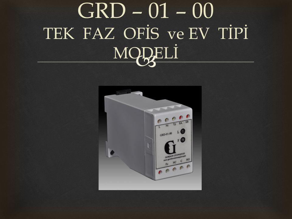  GRD – 01 – 00 TEK FAZ OFİS ve EV TİPİ MODELİ