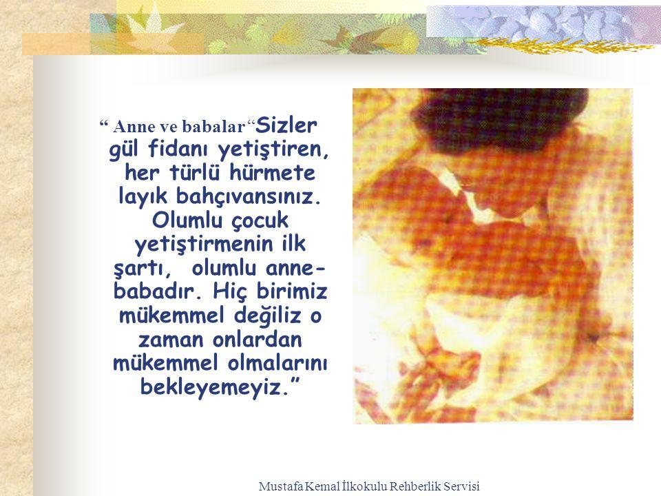 Mustafa Kemal İlkokulu Rehberlik Servisi ANNE-BABA ÇOCUK İLİŞKİLERİ