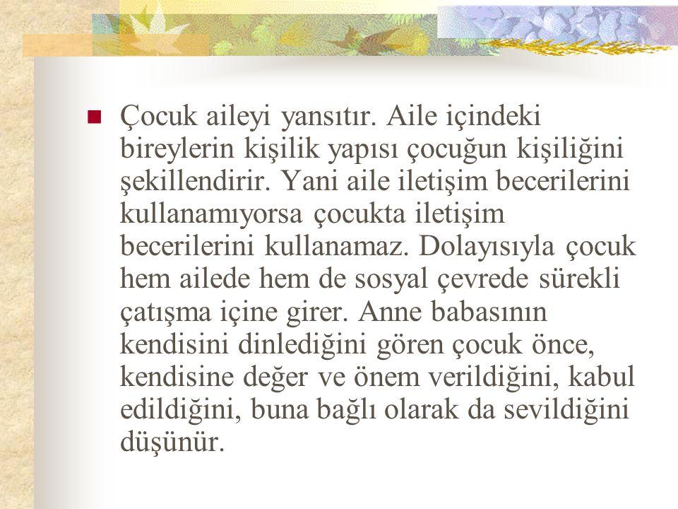Mustafa Kemal İlkokulu Rehberlik Servisi ÇOCUK AİLEYİ YANSITIR