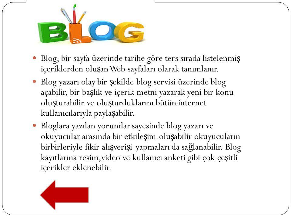 Blog; bir sayfa üzerinde tarihe göre ters sırada listelenmi ş içeriklerden olu ş an Web sayfaları olarak tanımlanır. Blog yazarı olay bir ş ekilde blo
