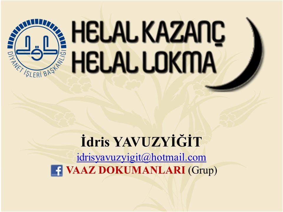 İdris YAVUZYİĞİT idrisyavuzyigit@hotmail.com VAAZ DOKUMANLARI (Grup)