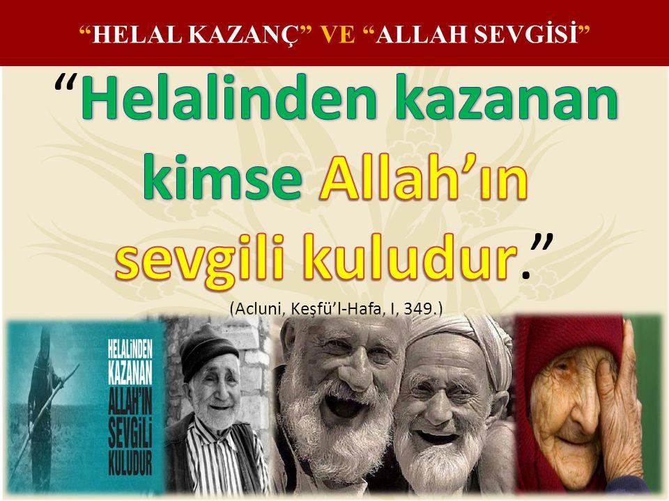 """HELAL KAZANÇ"" VE ""ALLAH SEVGİSİ"""