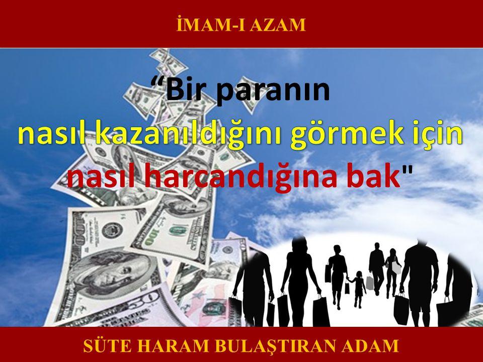 İMAM-I AZAM SÜTE HARAM BULAŞTIRAN ADAM