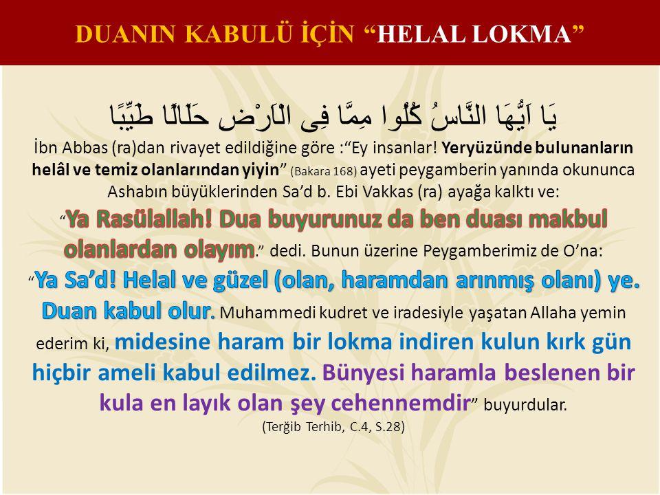 """DUANIN KABULÜ İÇİN """"HELAL LOKMA"""""""