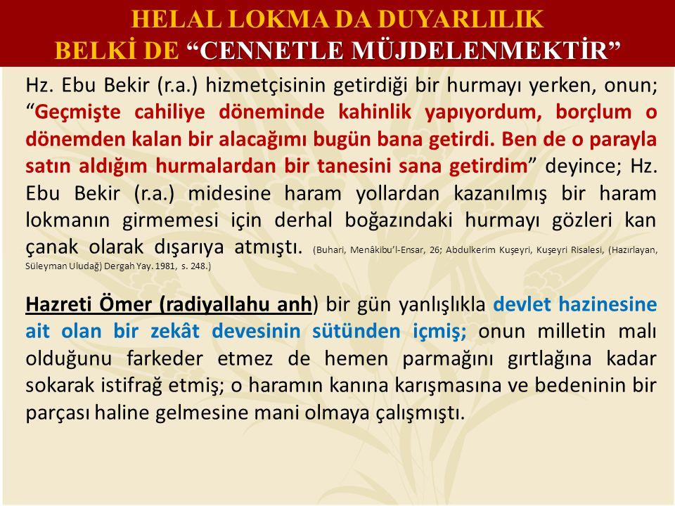 """Hz. Ebu Bekir (r.a.) hizmetçisinin getirdiği bir hurmayı yerken, onun; """"Geçmişte cahiliye döneminde kahinlik yapıyordum, borçlum o dönemden kalan bir"""