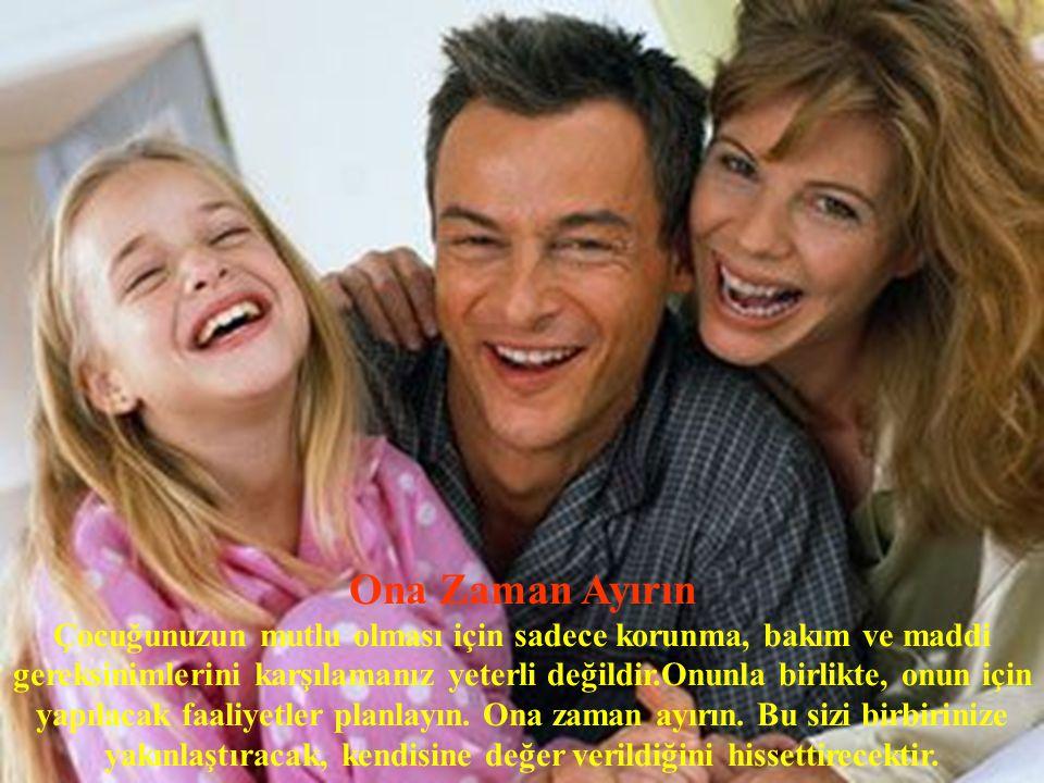 Ona Zaman Ayırın Çocuğunuzun mutlu olması için sadece korunma, bakım ve maddi gereksinimlerini karşılamanız yeterli değildir.Onunla birlikte, onun içi