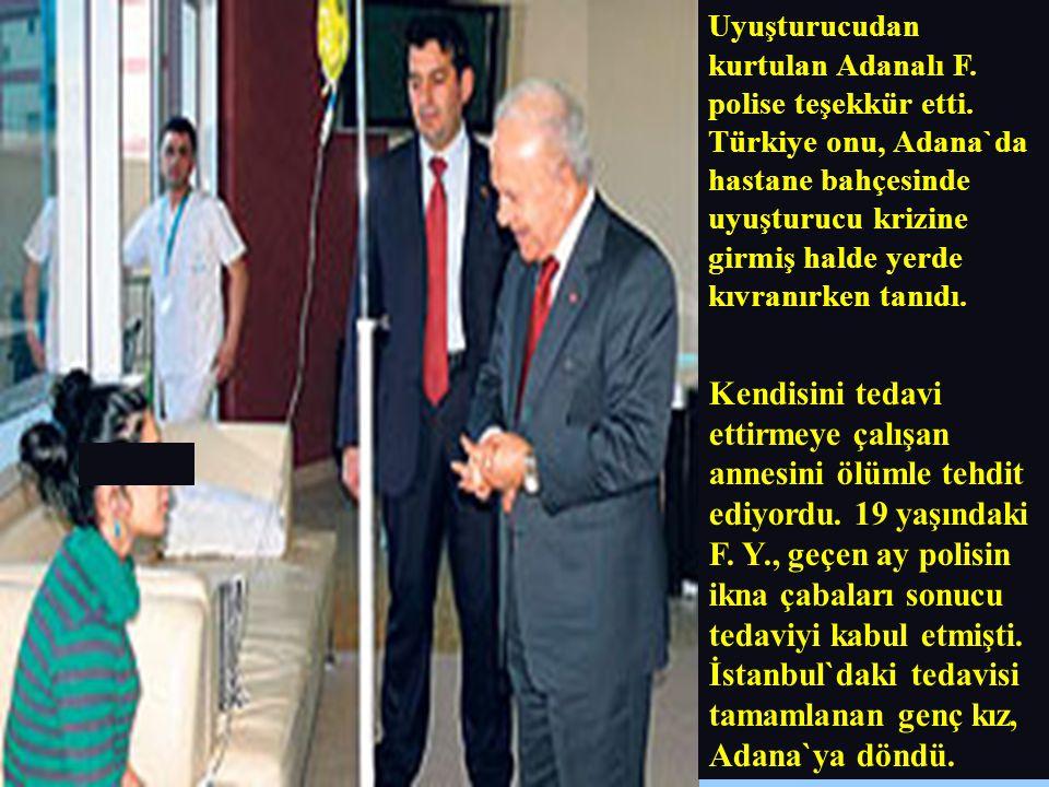 Uyuşturucudan kurtulan Adanalı F. polise teşekkür etti. Türkiye onu, Adana`da hastane bahçesinde uyuşturucu krizine girmiş halde yerde kıvranırken tan
