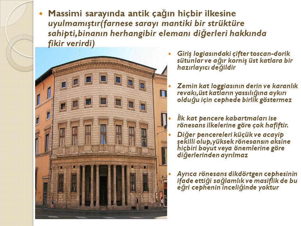 Massimi sarayı Farnese'den daha az muhteşem fakat şirin bir binadır…