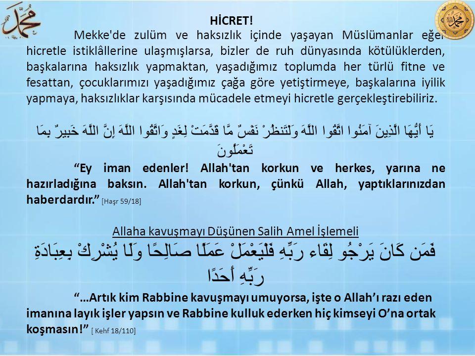 Mekke'de zulüm ve haksızlık içinde yaşayan Müslümanlar eğer hicretle istiklâllerine ulaşmışlarsa, bizler de ruh dünyasında kötülüklerden, başkalarına