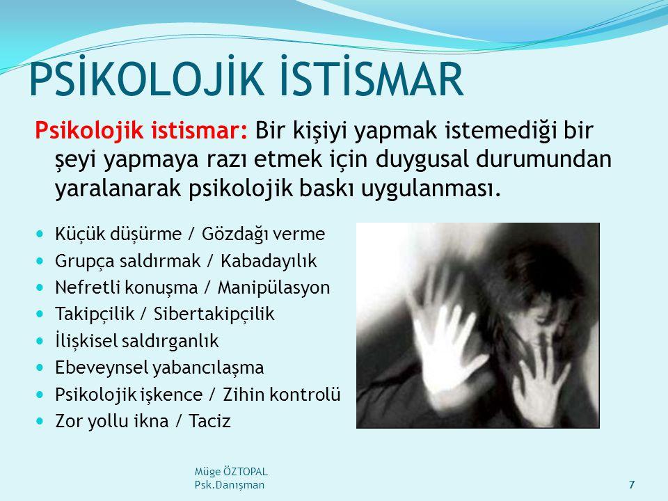 Müge ÖZTOPAL Psk.Danışman7 PSİKOLOJİK İSTİSMAR Psikolojik istismar: Bir kişiyi yapmak istemediği bir şeyi yapmaya razı etmek için duygusal durumundan yaralanarak psikolojik baskı uygulanması.