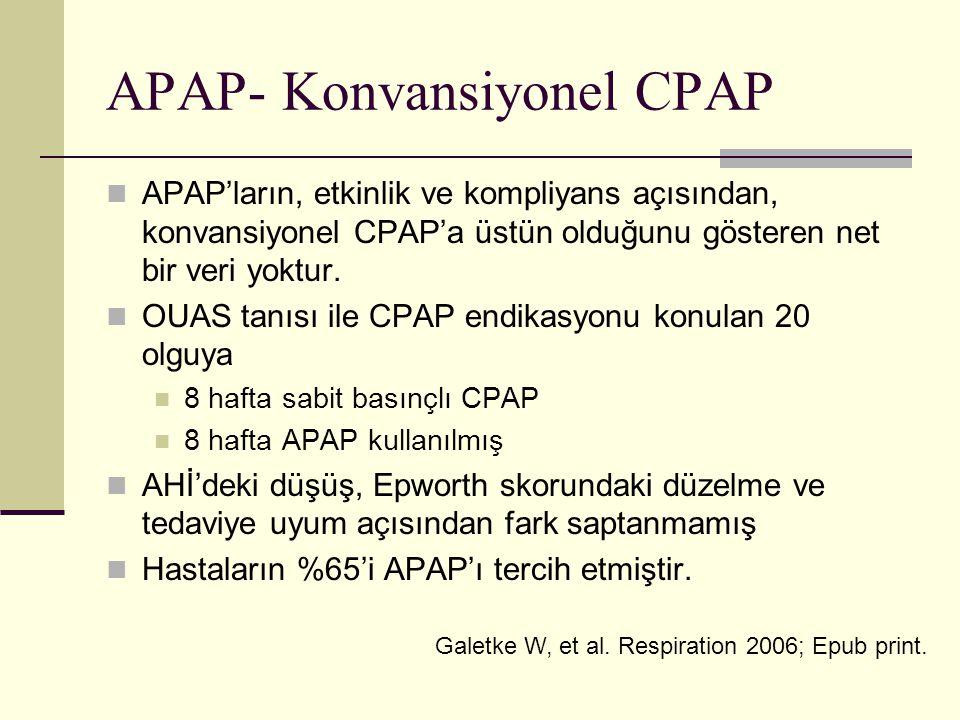 APAP- Konvansiyonel CPAP APAP'ların, etkinlik ve kompliyans açısından, konvansiyonel CPAP'a üstün olduğunu gösteren net bir veri yoktur.