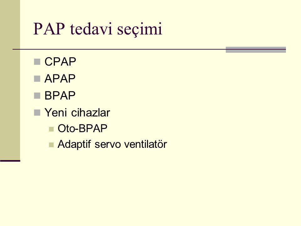 PAP tedavi seçimi CPAP APAP BPAP Yeni cihazlar Oto-BPAP Adaptif servo ventilatör