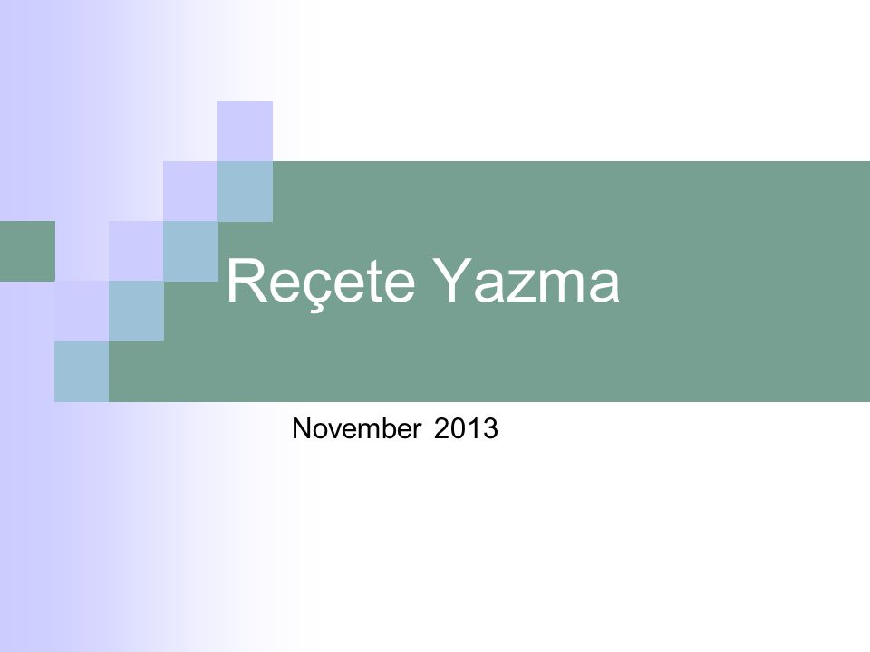 Reçete Yazma November 2013