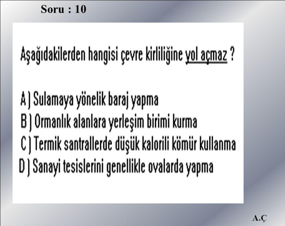 A.Ç Soru : 10