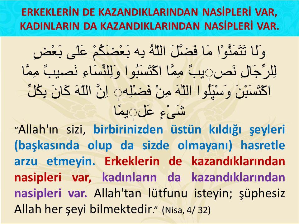 KUR'AN'DA KADINA DAİR BİLGİLER Kur'an'da kadınlara ait sureler var (Nisa (Kadınlar), Müntehine (imtihan edilen kadın), mücadele (mücadele eden kadın), Meryem (Hz.