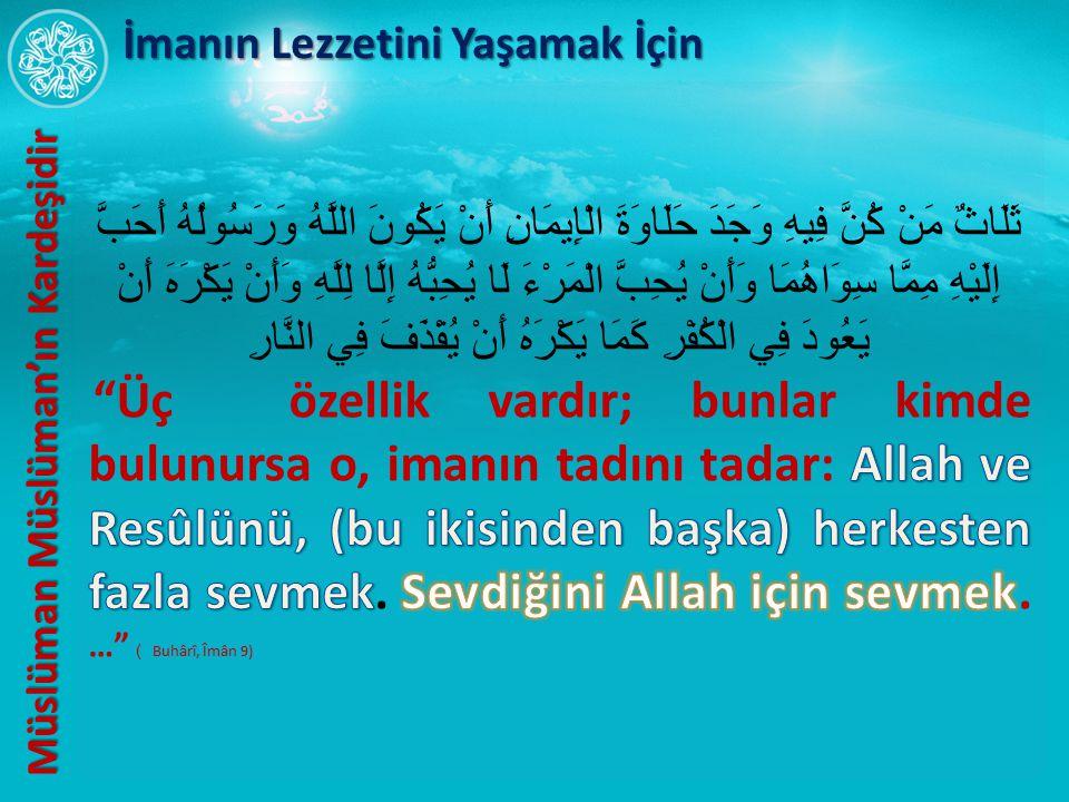 Müslüman Müslüman'ın Kardeşidir Müslüman Müslüman'ın Kardeşidir İmanın Lezzetini Yaşamak İçin