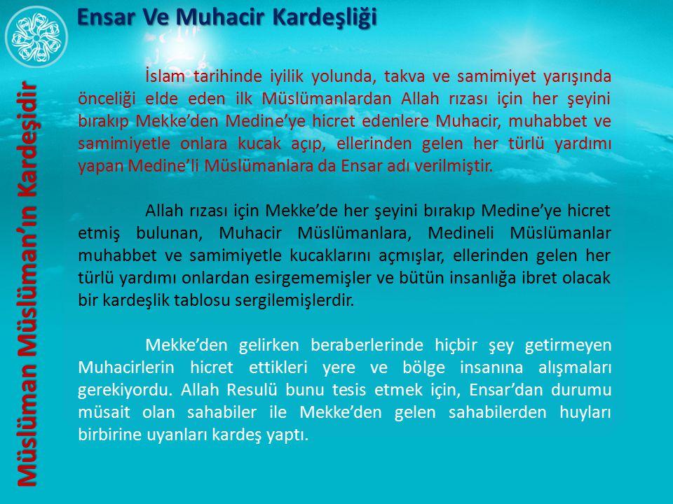 İslam tarihinde iyilik yolunda, takva ve samimiyet yarışında önceliği elde eden ilk Müslümanlardan Allah rızası için her şeyini bırakıp Mekke'den Medi