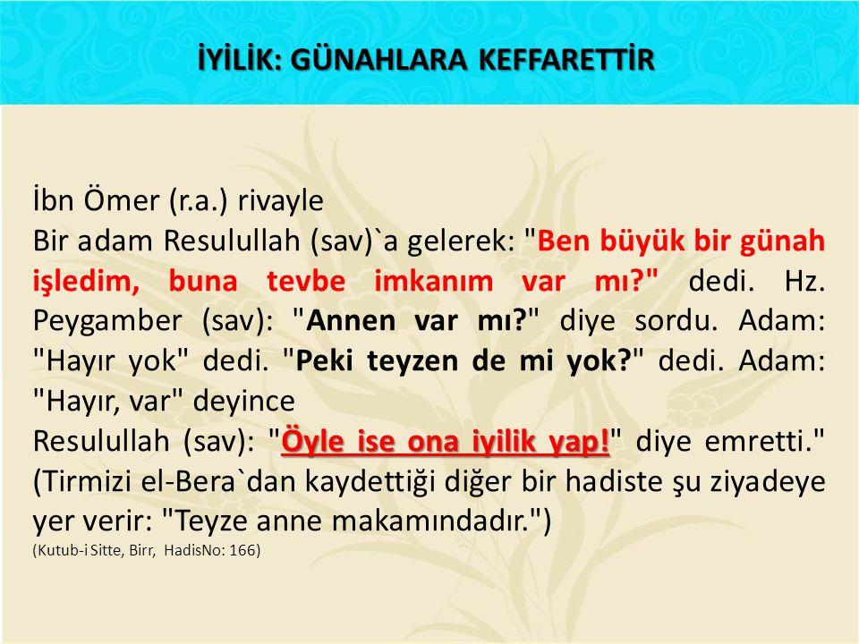 İbn Ömer (r.a.) rivayle Bir adam Resulullah (sav)`a gelerek: