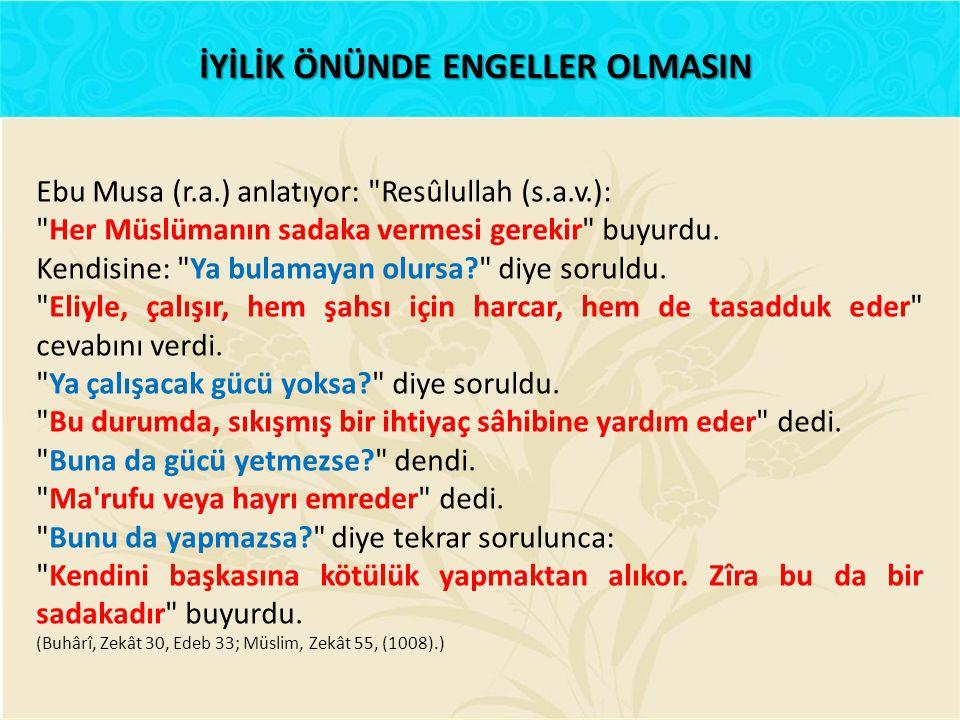 Ebu Musa (r.a.) anlatıyor: