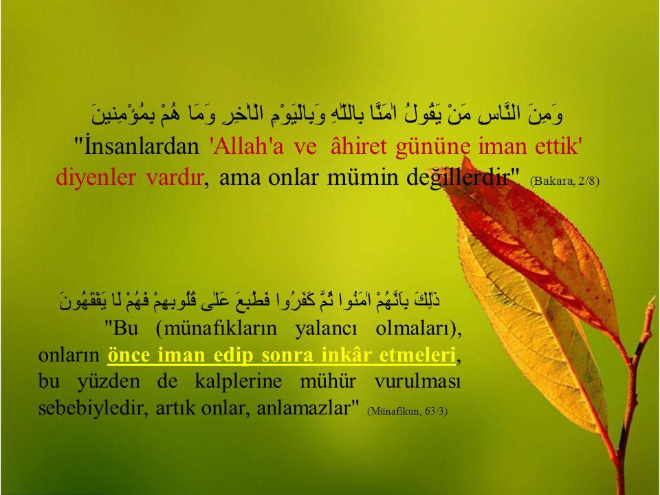 17.Allah'ın Değil, İnsanların Rızasını Gözetirler 18.Allah'ın Anılmasından Rahatsız Olurlar 19.Müminlerin Arasındayken Yalan Haber Yaymaya Çalışırlar 20.Münafıklarla Oturulmaz, Yeminlerini Kendilerine Kalkan Edinirler, İnsanları Allah Yolundan Alıkoyarlar 21.Münafıkların Namazı Kılınmaz 22.Münafıklar Azaba Uğrayacaklardır 23.Münafıklar Konuştukları Zaman Yalan Konuşurlar, Verdikleri Sözde Durmazlar, Emanete Hainlik Ederler 24.Münafıklar Tevbe Ederlerse Kurtuluş Kapısı Açılır