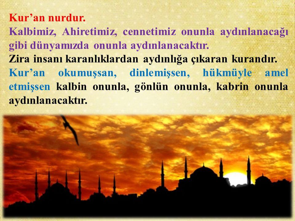Kur'an nurdur.