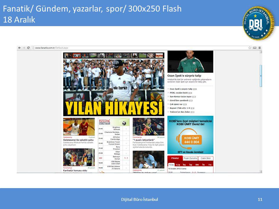 Dijital Büro İstanbul11 Fanatik/ Gündem, yazarlar, spor/ 300x250 Flash 18 Aralık