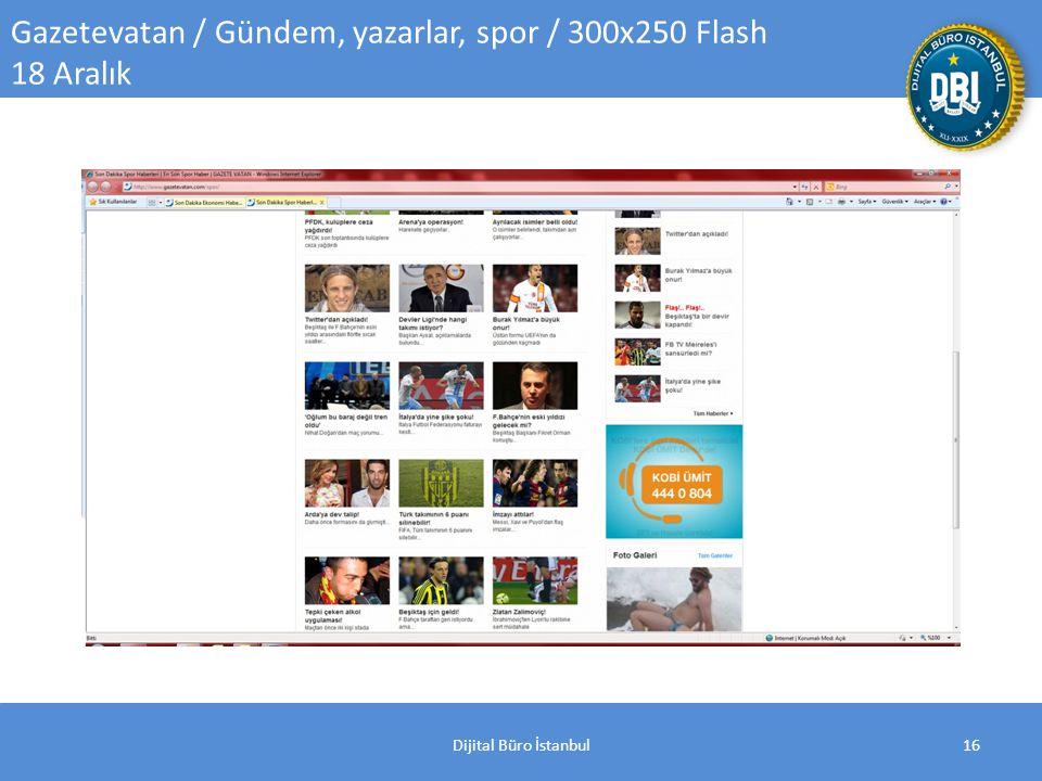 Dijital Büro İstanbul16 Gazetevatan / Gündem, yazarlar, spor / 300x250 Flash 18 Aralık